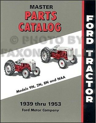 $ CDN34.73 • Buy 1939-1953 Ford Tractor Master Parts Book 9N 2N 8N NAA Illustrated Catalog
