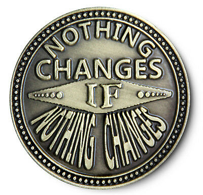 $5.99 • Buy NOTHING CHANGES Antiqued Bronze  AA/NA/12 Step Recovery Program Coin /Token/Chip