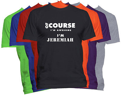 JEREMIAH First Name T Shirt Of Course I'm Awesome Custom Name Men's T-Shirt  • 12.76£
