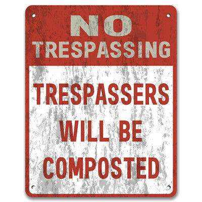 No Trespassing Trespassers Will Be Composted, Private Property Garden Metal Sign • 5.99£