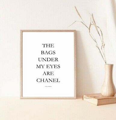 £4.50 • Buy The Bags Under My Eyes Eyes Are Chanel - Print Poster - Coco Chanel Quote