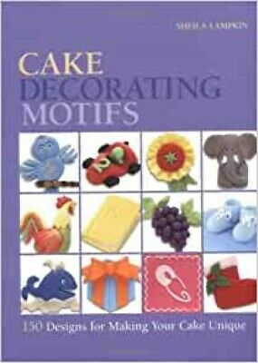 Cake Decorating Motifs: 150 Designs For Making Y, New, Books, Mon0000064409 • 4.80£