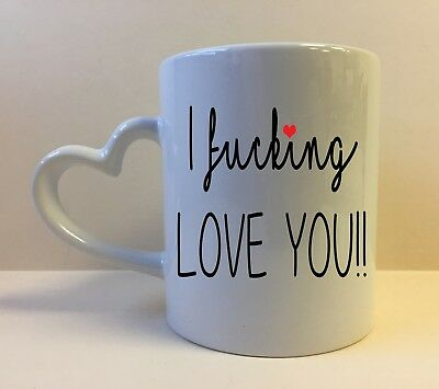 Heart Handle I F**king Love You Novelty Rude Swear Mug Personalised Valentines • 9.99£