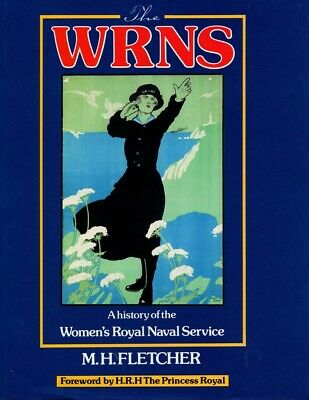 WRNS: A History Of The Women's Royal Naval Service • 52.47£