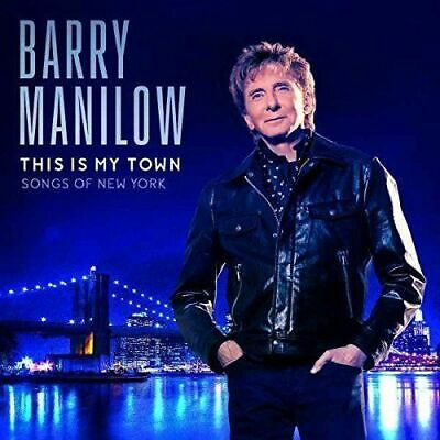 BARRY MANILOW THIS IS MY TOWN SONGS OF NEW YORK CD (New Release April 21st 2017) • 5.50£