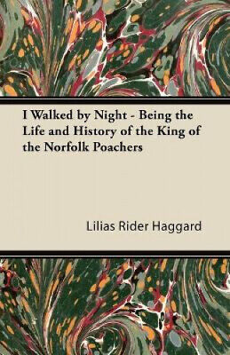 I Walked By Night - Being The Life And History Of The King Of The Norfolk • 16.98£