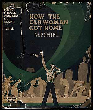 $65 • Buy M P SHIEL / How The Old Woman Got Home First Edition 1928
