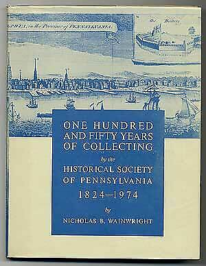 £53.89 • Buy Nicholas B WAINWRIGHT / One Hundred And Fifty Years Of Collecting Signed 1st Ed