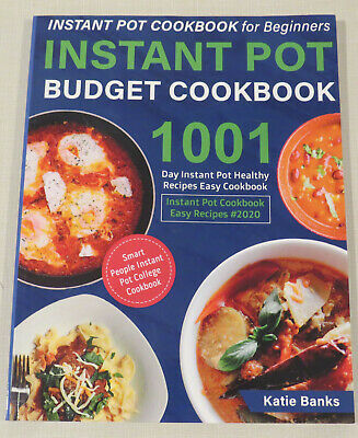 $6.37 • Buy Instant Pot Budget Cookbook 1001, For Beginners, Recipes By Katie Banks