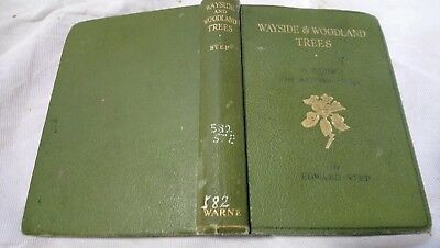 WAYSIDE AND WOODLAND TREES Edward Step • 8£