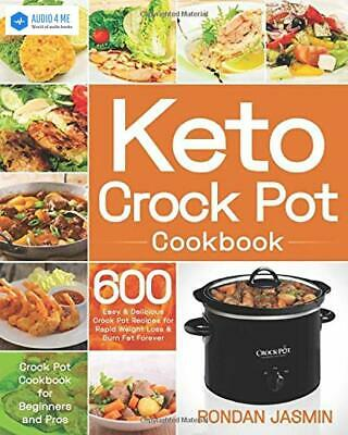 $13.98 • Buy Keto Crock Pot Cookbook: 600 Easy & Delicious Crock Pot Recipes - Buy 1 Get 1 AB