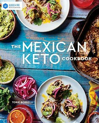 $15.86 • Buy The Mexican Keto Cookbook: Authentic, Big-Flavor Recipes For - Buy 1 Get 1 AB