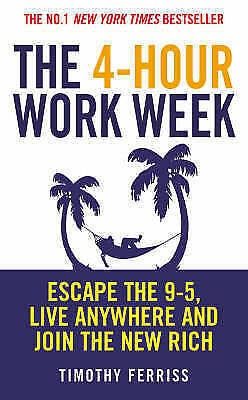 AU22.95 • Buy The 4-hour Work Week: Escape The 9-5, Live Anywhere And Join The New Rich By...