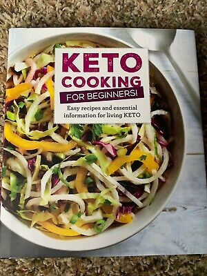 $3 • Buy Keto Cooking For Beginners: Every Recipes And Essential Information For Living K