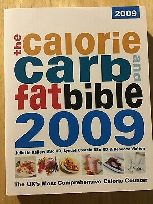 £10 • Buy The Calorie, Carb And Fat Bible 2009: The UK's Most Comprehensive Calorie Counte