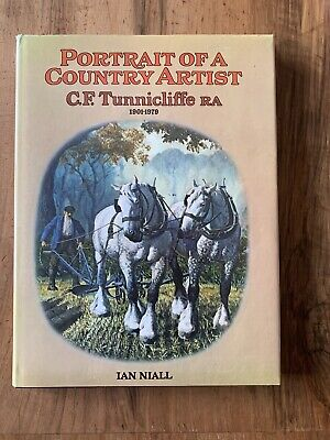 Portrait Of A Country Artist: C.F.Tunnicliffe, 1901-79 By Ian Niall Hardback The • 7£