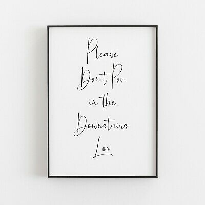 Please Don't Poo In Downstairs Loo Typography Wall Art Print Poster Humour  • 5.49£