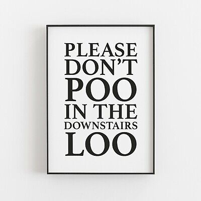£5.49 • Buy Please Don't Poo In Downstairs Loo Typography Print Poster Wall Art Humour V2