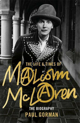 The Life & Times Of Malcolm McLaren: The Biography By Gorman, Paul.  • 17.77£