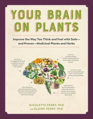 Your Brain On Plants: Improve The Way You Think And Feel With Safe--And • 12.74£