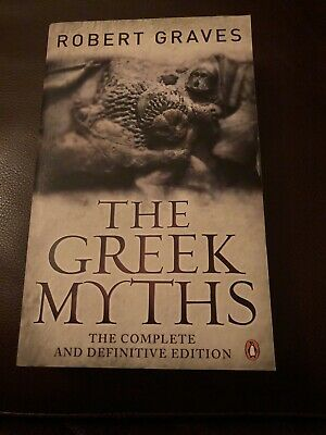 The Greek Myths: The Complete And Definitive Edition By Robert Graves... • 10£