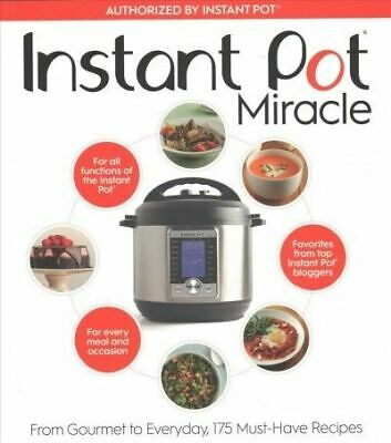 $5.93 • Buy Instant Pot Miracle: From Gourmet To Everyday, 175 Must-Have Recipes