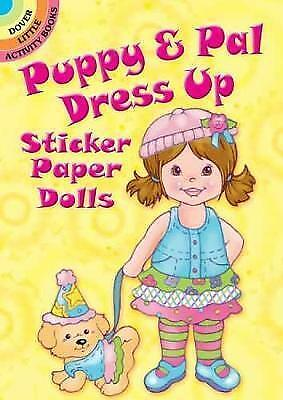 Puppy & Pal Dress Up Sticker Paper Dolls (Dover Little Activity Books Paper Doll • 2.27£