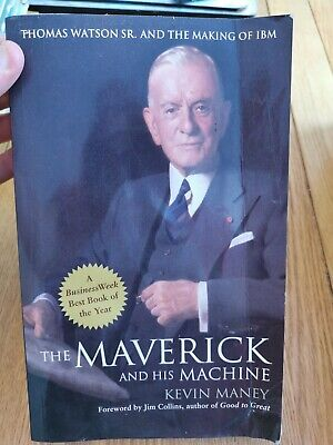 The Maverick And His Machine: Thomas Watson, Sr. And The Making Of IBM By Kevin… • 5.79£