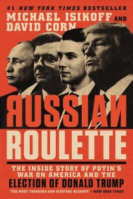 Russian Roulette: The Inside Story Of Putin's War On America And The Election • 11.72£
