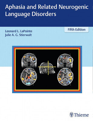 Aphasia And Related Neurogenic Language Disorders By Leonard L. LaPointe.  • 52.89£