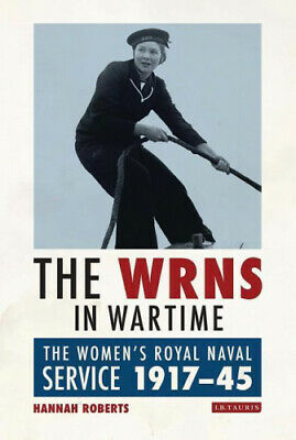 The WRNS In Wartime: The Women's Royal Naval Service 1917-1945 (International • 73.51£
