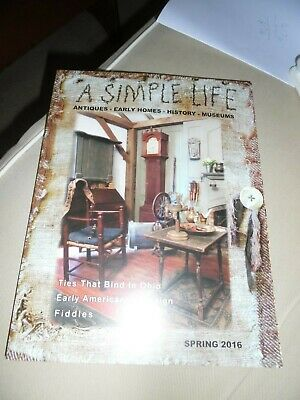 $10 • Buy A SIMPLE LIFE Magazine SPRING 2016 Antiques Early Homes History Museums