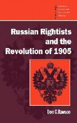 Russian Rightists And The Revolution Of 1905 (Cambridge Russian, Soviet And • 74.07£