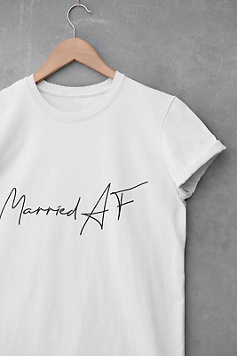 Hen Party T Shirts - Married Af - Wedding / Engagement / Batchelorette / Wife • 12.99£