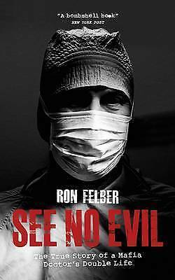 See No Evil: The True Story Of A Mafia Doctor's , New, Books, Mon0000104643 • 5.50£