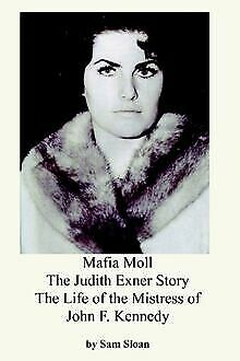 Mafia Moll: The Judith Exner Story, The Life Of ...   Book   Condition Very Good • 13.94£