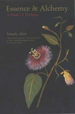 Essence And Alchemy: A Book Of Perfume By Mandy Aftel • 10.35£