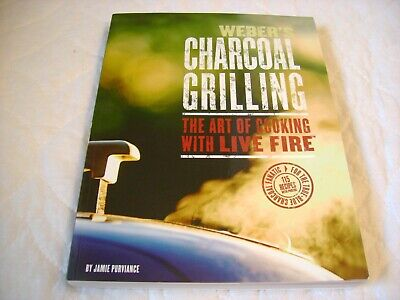 $ CDN33.86 • Buy Weber's Charcoal Grilling: The Art Of Cooking With Live Fire NEW Purviance Book
