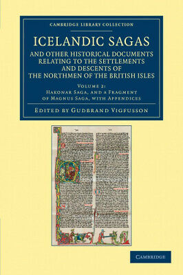 Icelandic Sagas And Other Historical Documents Relating To The Settlements And • 35.98£