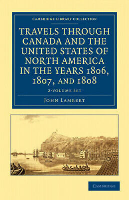 Travels Through Canada And The United States Of North America In The Years • 67.39£