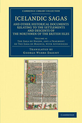 Icelandic Sagas And Other Historical Documents Relating To The Settlements And • 34.34£