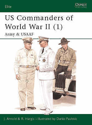 US Commanders Of World War II: Pt.1: Army And USAAF By James R. Arnold,... • 3.95£