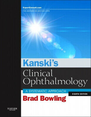 Kanski's Clinical Ophthalmology: A Systematic Approach By Brad Bowling.  • 278£