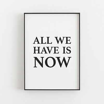 All We Have Now Typography Art Print Poster Inspirational Wall Art Quote V2 • 4.99£