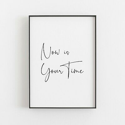 Now Is Your Time Typography Print Poster Wall Art Inspirational Love Home • 4.99£