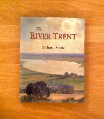The River Trent - Richard Stone - First Edition 2005 • 6.99£