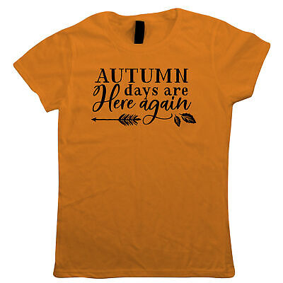 Autumn Days Are Here, Womens T-Shirt - Autumn Fall Gift Her Mum • 13.99£
