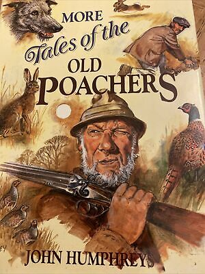 More Tales Of The Old Poachers By John Humphreys (Hardback, 1995) • 7£