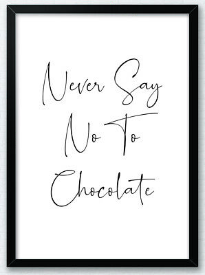 Never Say No To Chocolate Typography Print Poster Humorous Funny Wall Art • 4.49£