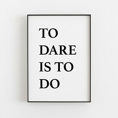 To Dare Is To Do Typography Print Poster Inspirational Love Wall Art V2 • 5.49£